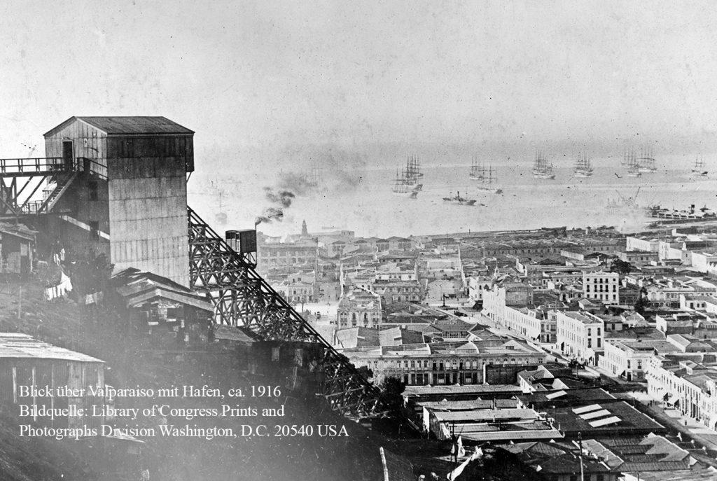 Valparaiso, ca. 1916. Quelle: Library of Congress Prints and Photographs Division Washington, D. C. 20540 USA